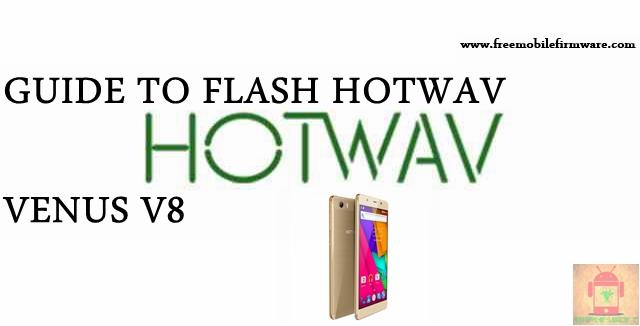 Guide To Flash HOTWAV Venus X8 Kitkat 4.4.2 MT6572 Tested Free Firmware Using Mtk Flashtool