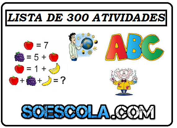 Nós preparamos para vocês essa lista de atividades com mais de 200 atividades prontas para imprimir. São atividades de Português, Matemática, Ciências, Historia, Geografia, Ensino Religioso e muito mais.