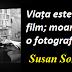 Maxima zilei: 16 ianuarie - Susan Sontag