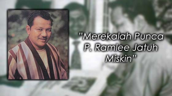 Dalang Sebenar Disebalik Kejatuhan P. Ramlee