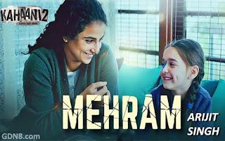 MEHRAM – KAHAANI 2 - Arijit Singh