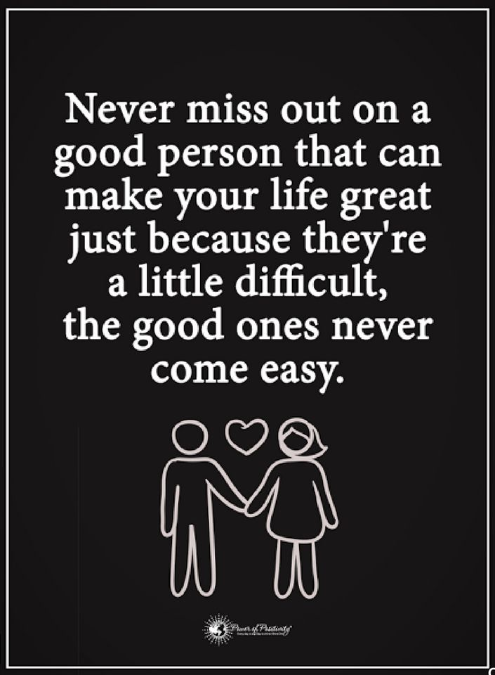 Never Miss Out On A Good Person That Can Make Your Life Great Quotes