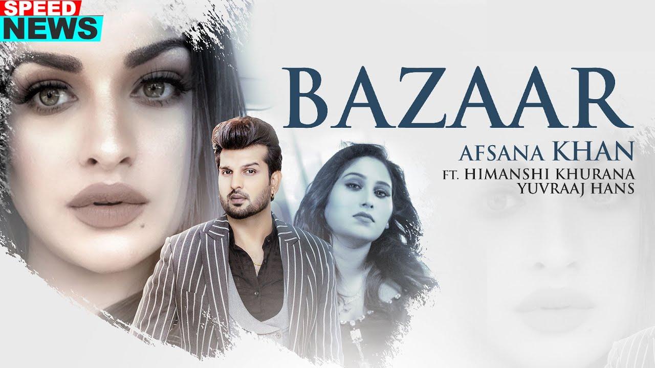 Bazaar Lyrics - Afsana Khan Ft. Himanshi Khurana  Yuvraj Hans