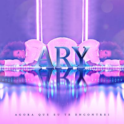 Ary - Agora Que Eu Te Encontrei (Kizomba) Download MP3