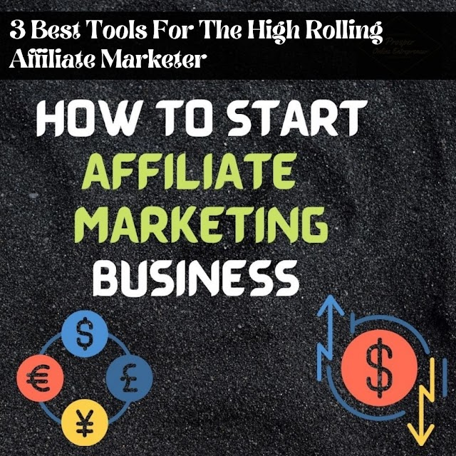 3 Best Tools For The High Rolling Affiliate Marketer