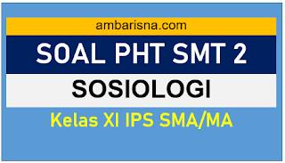 Soal Mid Semester Sosiologi kelas XI IPS Semester 2
