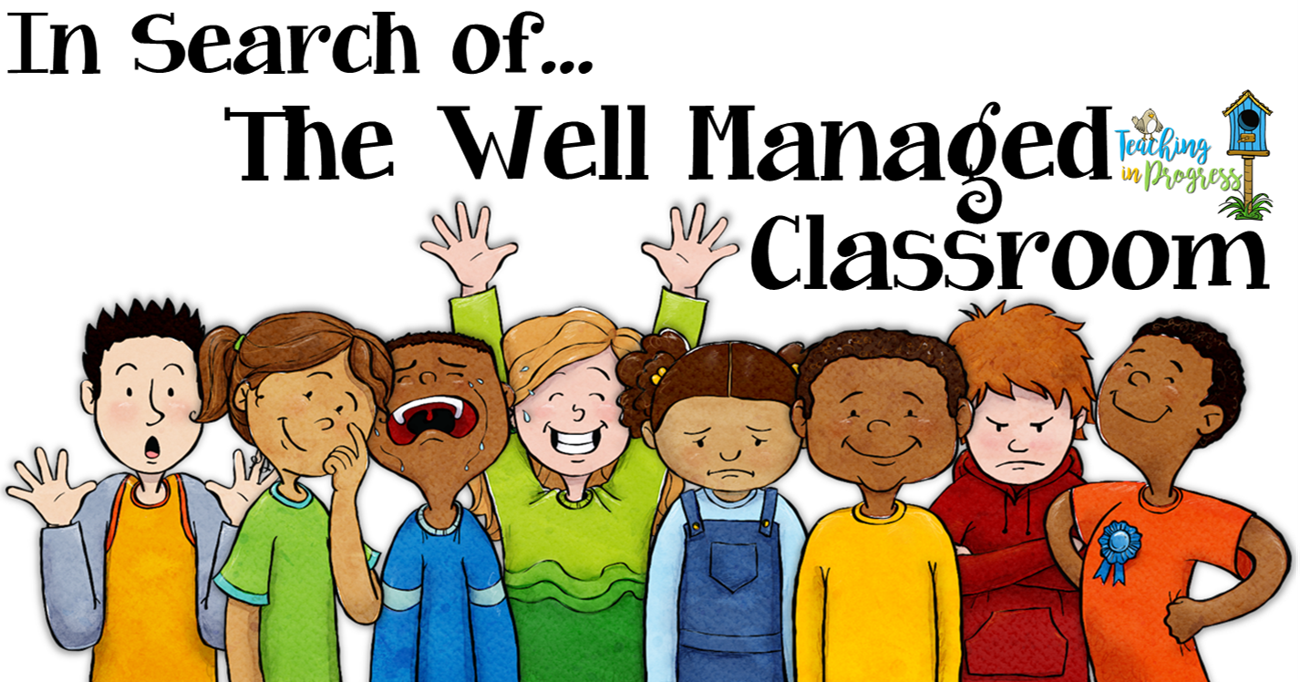 We are all in search of that elusive teacher paradise.  The joy, the bliss, the glory that is... The Well Managed Classroom.