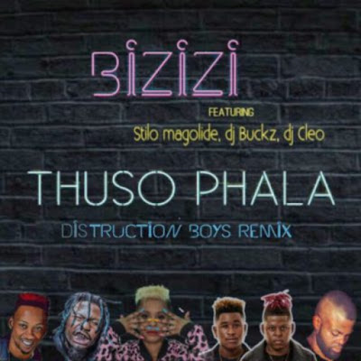 Bizizi – Thuso Phala (Remix) Feat. Distruction Boyz, Dj Cleo, Stilo Magolide & DJ Buckz