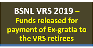 bsnl-vrs-2019-funds-released-for-payment-of-ex-gratia-to-the-vrs-retirees