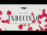 Éclat Edson Feat. FreshLife, Kelson Most Wanted & Smille - Indecisão | Download