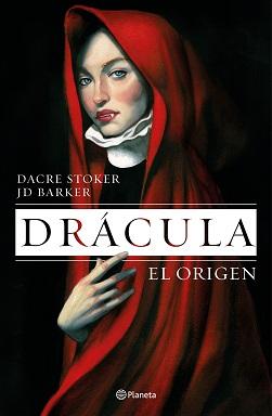 Portada de la novela Drácula. El origen, de Stoker y Barker, en la que se ve a una doncella vampiresa, vestida con una capa roja y con los ojos azules.