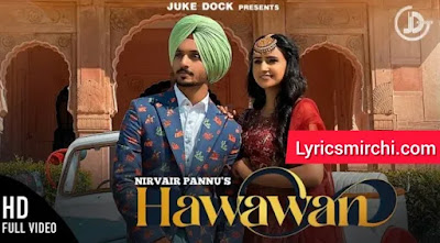 Hawawan हवावन Song Lyrics | Nirvair Pannu | Latest Punjabi Song 2020