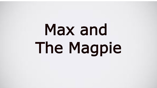 Max and the Magpie