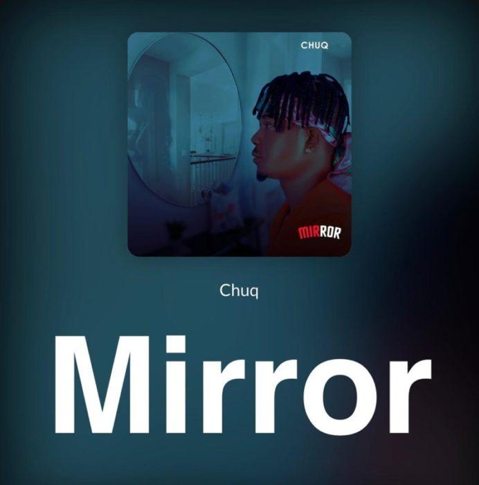 """Chuq – """"Mirror"""" #Arewapublisize"""