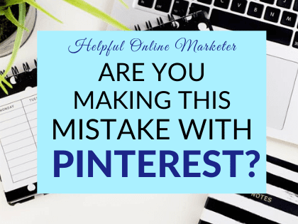 Are You Making This Mistake with Pinterest?