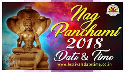 2018 Nag Panchami Date & Time in  India. 2018 नाग पंचमी  दिनांक और समय