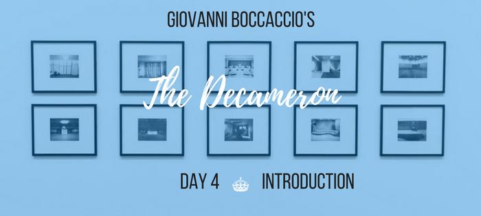 Summary of Giovanni Boccaccio's The Decameron Day 4 Introduction