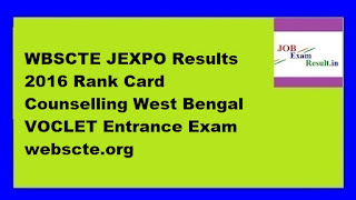 WBSCTE JEXPO Results 2016 Rank Card Counselling West Bengal VOCLET Entrance Exam webscte.org