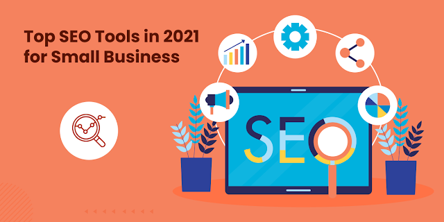Top SEO Tools in 2021 for Small Business