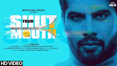 Shut Your Mouth Song Lyrics Singga - Singga - Punjabi Songs Lyrics