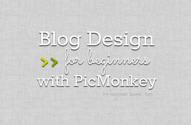 beginner blog design in picmonkey