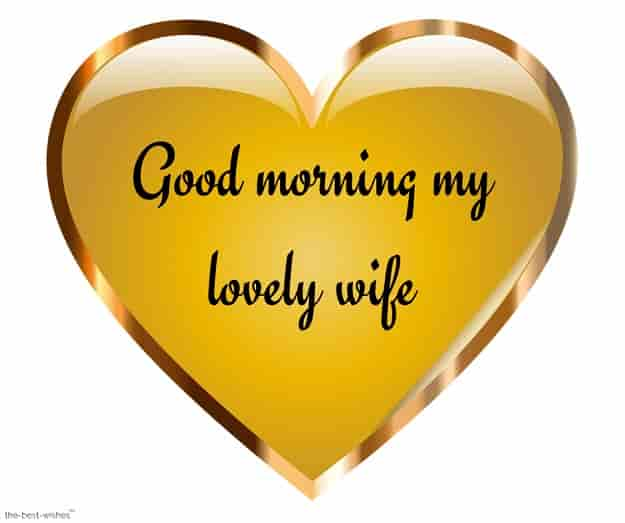 good morning my lovely wife with a yellow heart