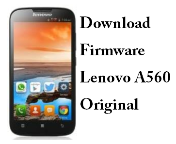 Download Firmware Lenovo A560 Original