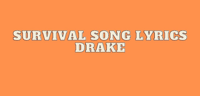 Survival song lyrics by drake
