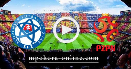 مشاهدة مباراة بولندا وسلوفاكيا بث مباشر كورة اون لاين 14-06-2021 يورو 2020