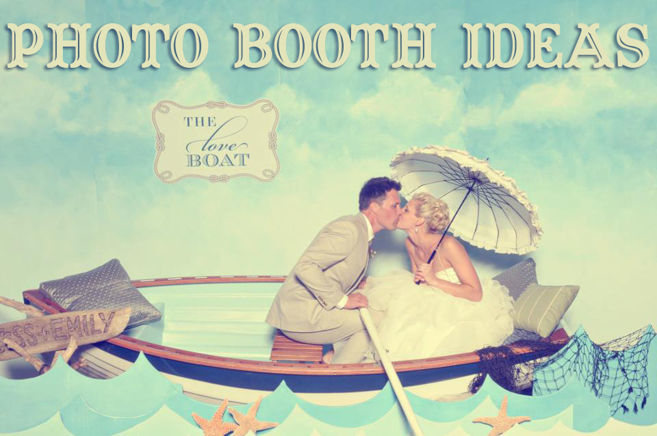 Ideas For Wedding Photo Booth: The Things We Would Blog