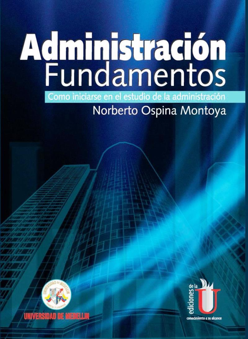 Administración Fundamentos – Norberto Ospina Montoya