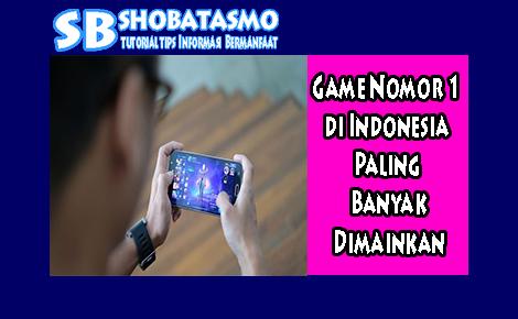 Apa Game Nomor 1 di Indonesia