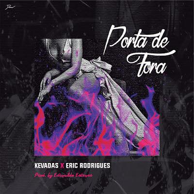 Download Mp3 2018 Eric Rodrigues MOB & Kevadas - Porta de Fora (Prod By Edivaldo Es)