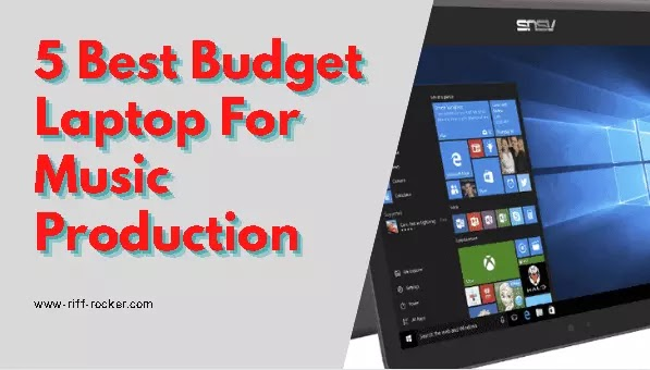 5 Best Budget Laptop For Music Production