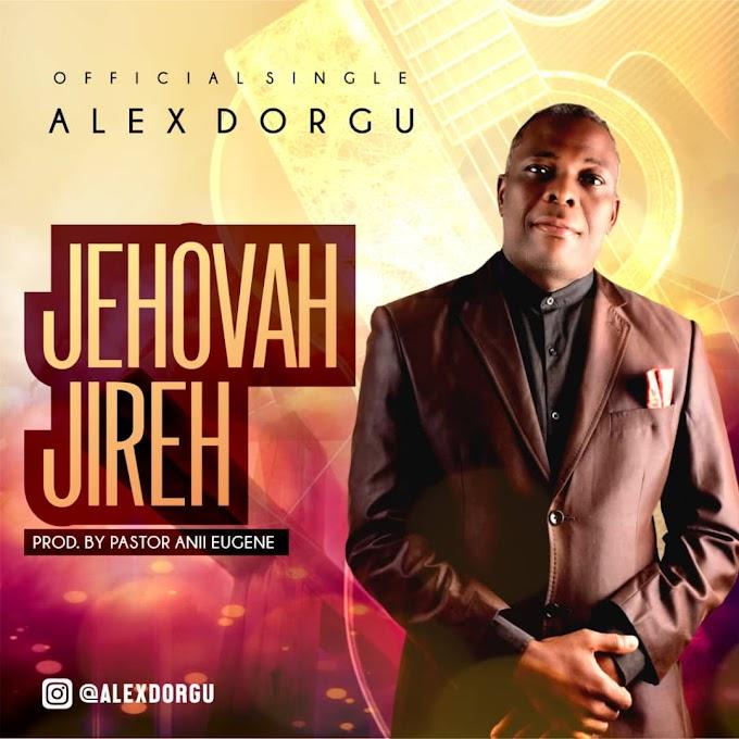 Jehova Jireh by Alex Dorgu( The praise Marshall) prod by  pastor Anni Eugene