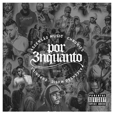 Ascensão Music - Por 3nquanto (EP Completa 2020)
