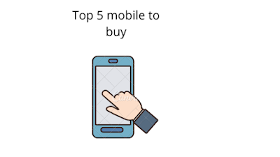 top 5 mobile to buy