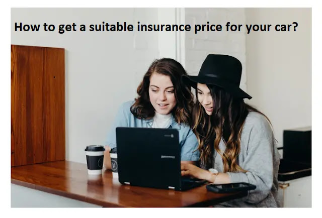 How to get a suitable insurance price for your car?