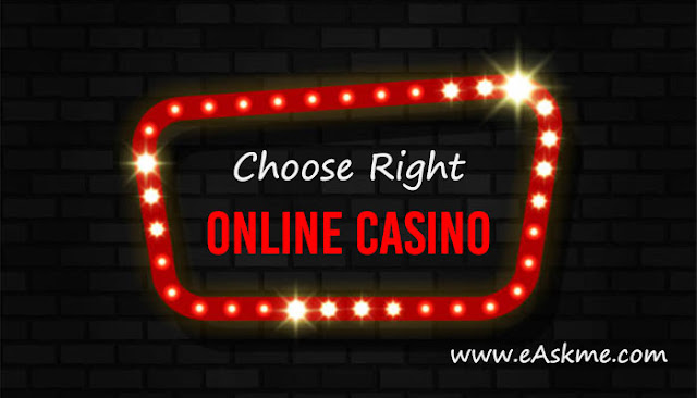How to Select the Right Online Casino for You: eAskme