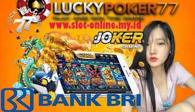 Joker123 Login & Daftar Joker338 Bank BRI 24 Jam