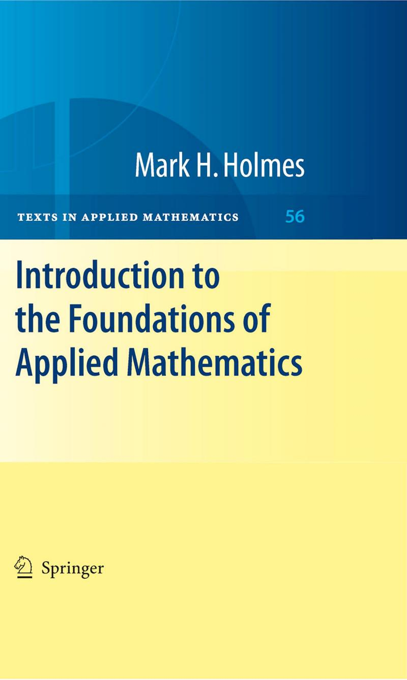 Introduction to the Foundations of Applied Mathematics – Mark H. Holmes