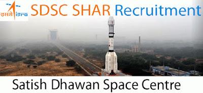 SDSC SHAR Recruitment Notification 2018 for Multiple: 20 Posts