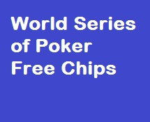 World Series of Poker Free Chips