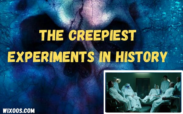 The creepiest experiments in history