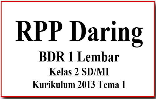RPP Daring BDR 1 Lembar Kelas 2 Tema 1 Revisi Terbaru