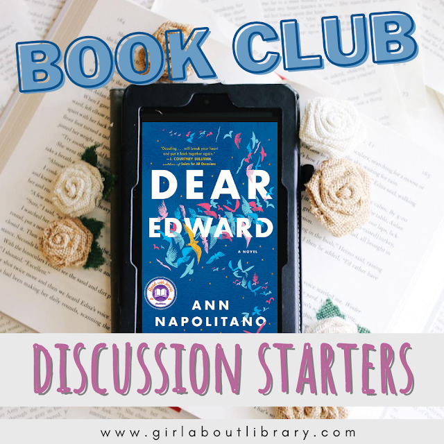 """book club questions and answers about """"dear edward"""" by ann napolitano for a great book club discussion"""