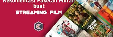 Rekomendasi Paket Internet Terbaik untuk Streaming Film