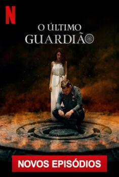 O Último Guardião 4ª Temporada Torrent - WEB-DL 720p/1080p Dual Áudio