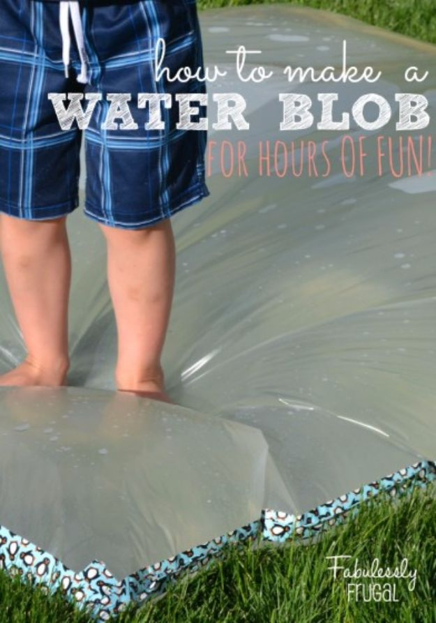 Easy Water Blob - DIY Hacks for Summer - Easy Projects to Try This Summer To Get Organized, Spend Time Outdoors - Tips and Tricks For A Better Summer