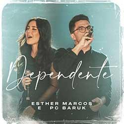 Baixar Música Gospel Dependente - Esther Marcos e Paulo César Baruk Mp3